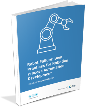 Robot Failure: Best Practices for Robotics Process
